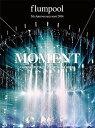 flumpool/flumpool 5th Anniversary tour 2014「MOMENT」<ARENA SPECIAL>at YOKOHAMA AR...