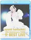 浜崎あゆみ/ayumi hamasaki 15th Anniversary TOUR〜 BEST LIVE〜〈初回生産限定〉 初回出荷限定【Blu-ray/邦楽】