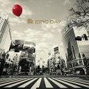 B'z/EPIC DAY 初回出荷限定盤(初回限定盤)【CD/邦楽ポップス】