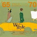 【アウトレット品】We Style '65-'70 アイビーとミニスカート【CD/邦楽ポップス/オムニバス(その他)】
