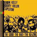 輸 THE GOOD,THE BAD & THE BLAZING【CD・レゲエ】