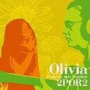 【アウトレット品】Olivia featuring Aldo Scaglione/2POR2(ドイス・ポル・ドイス)【CD/民族音楽】