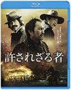 許されざる者('13ワーナー・ブラザース映画)【Blu-ray/邦画ドラマ|時代劇】