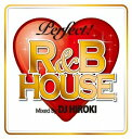 ◇〉PERFECT!R&B HOUSE mixed【CD・クラブ/ダンス】