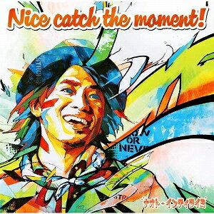 【アウトレット品】ナオト・インティライミ/Nice catch the moment!【CD/邦楽ポップス】初回出荷限定盤(初回限定盤)