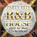 PARTY HITS〜R&B HOUSE〜SPLASH Mixed by DJ HIROKI【CD/洋楽ロック&ポップス/オムニバス(その他)】