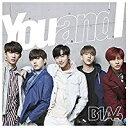 B1A4/You and I【CD/韓国 中国系歌手】