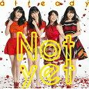 【アウトレット品】Not yet/already(Type-C)【CD/邦楽ポップス】