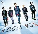 A.B.C-Z/VS 5【CD/邦楽ポップス】初回出荷限定盤(初回限定盤A)