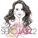 松田聖子/SEIKO JAZZ 2【CD/邦楽ポップス】初回出荷限定盤(初回限定盤A)