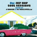 Artist Name: J - OM:HIP HOP SOUL SESSIONS MIXED BY J BOOGIE&DJ DECKSTREAM【CD/洋楽ロック&ポップス/オムニバス(その他)】