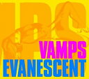 VAMPS/EVANESCENT【CD/邦楽ポップス】