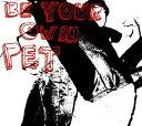 艺人名: B - ビー・ユア・オウン・ペット/ビー・ユア・オウン・ペット【CD/洋楽ロック&ポップス】