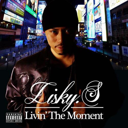 《限定特典:未発表音源プレスCD付》LIVIN'THEMOMENT-LISKYS(リスキー・エス)e