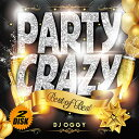 【MIXCD】誰もが「ブッ飛ぶ」完成度! Party Crazy Best of Best - AV8 Official Party Mega Mix - DJ...