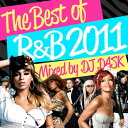 I collect R&amp;amp;B hit artist solidly in 2011! 2011 THE BEST OF R&amp;amp;B (2CD) - DJ DASK [domestic board MIXCD] [Class two pieces] [reentry load] [, yellowtail Tony, pit bull, , Chris brown, Lloyd, eye shops, , Kelly Roland, others] [tomorrow easy correspondence]