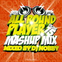 It is hit song highest mash up MIX [there is 爆買 a sale product]! ALL ROUND PLAYER VOL.15 - MASHUP MIX - DJ NOBBY [domestic board MIXCD] [tomorrow easy correspondence]