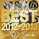 Super latest party mega mixture! 2012-2013 Perfect Best Party Hits - DJ Sho-do [CD/DVD] [Class two pieces] [reentry load] [there is review percent!] [tomorrow easy correspondence]