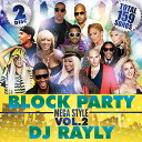 BEST OF BEST MIIIXXXX ultimate as for this! BLOCK PARTY - MEGA STYLE - VOL.2 - DJ RAYLY [domestic board MIXCD] [Class two pieces] [there is review percent!] [tomorrow easy correspondence]