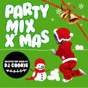 [manager best recommended X'max CD] certainly get before Christmas! PARTY MIX X`MAS - DJ COOKIE [MIXCD] [to 12/20 1,575 yen → 1,260 yen!] [Christmas] [tomorrow easy correspondence]