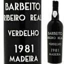 バーベイト マディラ リベイロ・レアル ヴェルデーリョ 750ml[1981]年