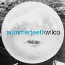 Artist Name: W - ウィルコ/サマー・ティース