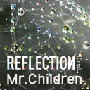 Mr.Children/REFLECTION{Drip}(初回限定盤)(DVD付)