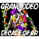 GRANRODEO/DECADE OF GR(DVD付)