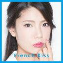 フレンチ・キス/French Kiss(TYPE−C)(初回生産限定盤)(DVD付)