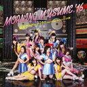 Idol Name: Ma Line - モーニング娘。'16/泡沫サタデーナイト!/The Vision/Tokyoという片隅(初回生産限定盤A)(DVD付)