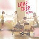 偶像名: A行 - AKB48/LOVE TRIP / しあわせを分けなさい<Type C>(通常盤)(DVD付)
