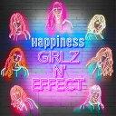 Happiness/GIRLZ N' EFFECT(DVD付)