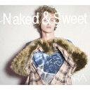 Chara/Naked & Sweet(初回生産限定盤)(DVD付)