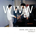 オムニバス/WHERE,WHO,WHAT IS PETROLZ?(通常盤)