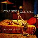其它 - ウィル・デイヴィス/ハヴ・ムード・ウィル・コール[SHM-CD]