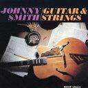 其它 - ジョニー・スミス/ギター&ストリングス[SHM-CD]