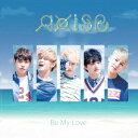 AxisB/Be My Love(初回限定盤)(DVD付)