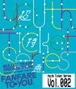 超特急/★Youth Ticket Series Vol.2 BULLET TRAIN ONEMAN SHOW SUMMER LIVE HOUSE TOUR 2015〜fanfare to you.〜