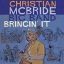 其它 - クリスチャン・マクブライド・ビッグ・バンド/ブリンギン・イット
