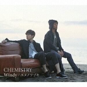 CHEMISTRY/Windy/ユメノツヅキ(初回生産限定盤)(DVD付)