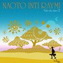 ナオト・インティライミ/旅歌ダイアリー2(完全限定生産盤)...