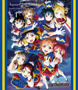 ラブライブ!サンシャイン!! Aqours 2nd LoveLive! HAPPY PARTY TRAIN TOUR(埼玉公演Day1)(Blu−ray Disc)