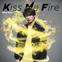 偶像名: Na行 - 九星隊/Kiss Me Fire(初回限定 中村昌樹盤)