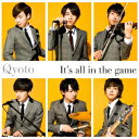 Qyoto/It's all in the game