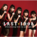 Idol Name: Ra Line - ラストアイドル/Everything will be all right(初回限定盤 Type B)(DVD付)