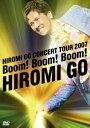 HIROMI GO CONCERT TOUR 2007〜Boom!Boom!Bo / 郷ひろみ