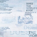 The World's Edge(初回生産限定盤)(DVD付) / DOES