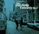 精选辑 - オムニバス/For Jazz Audio Fans Only Vol.2
