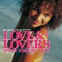 オムニバス/ダンスホール・ラヴァーズpresents ラヴ&ラヴァーズ−Sweet Reggae Trax−
