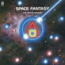 精選輯 - オムニバス/SPACE FANTASY+LIVE SPACE FANTASY(紙ジャケット仕様)[Blu-spec CD]